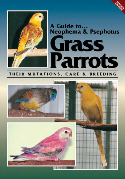A Guide to Neophema and Psephotus Grass Parrots