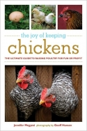 The Joy of Keeping CHickens - The Ultimate Guide to Raising Poultry for Fun or Profit
