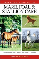 Breeder's Guide to Mare, Foal & Stallion Care (Horse Health Care Library)