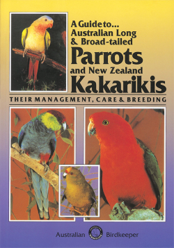 A Guide to Australian Long and Broadtailed Parrots and NZ Kakarikis